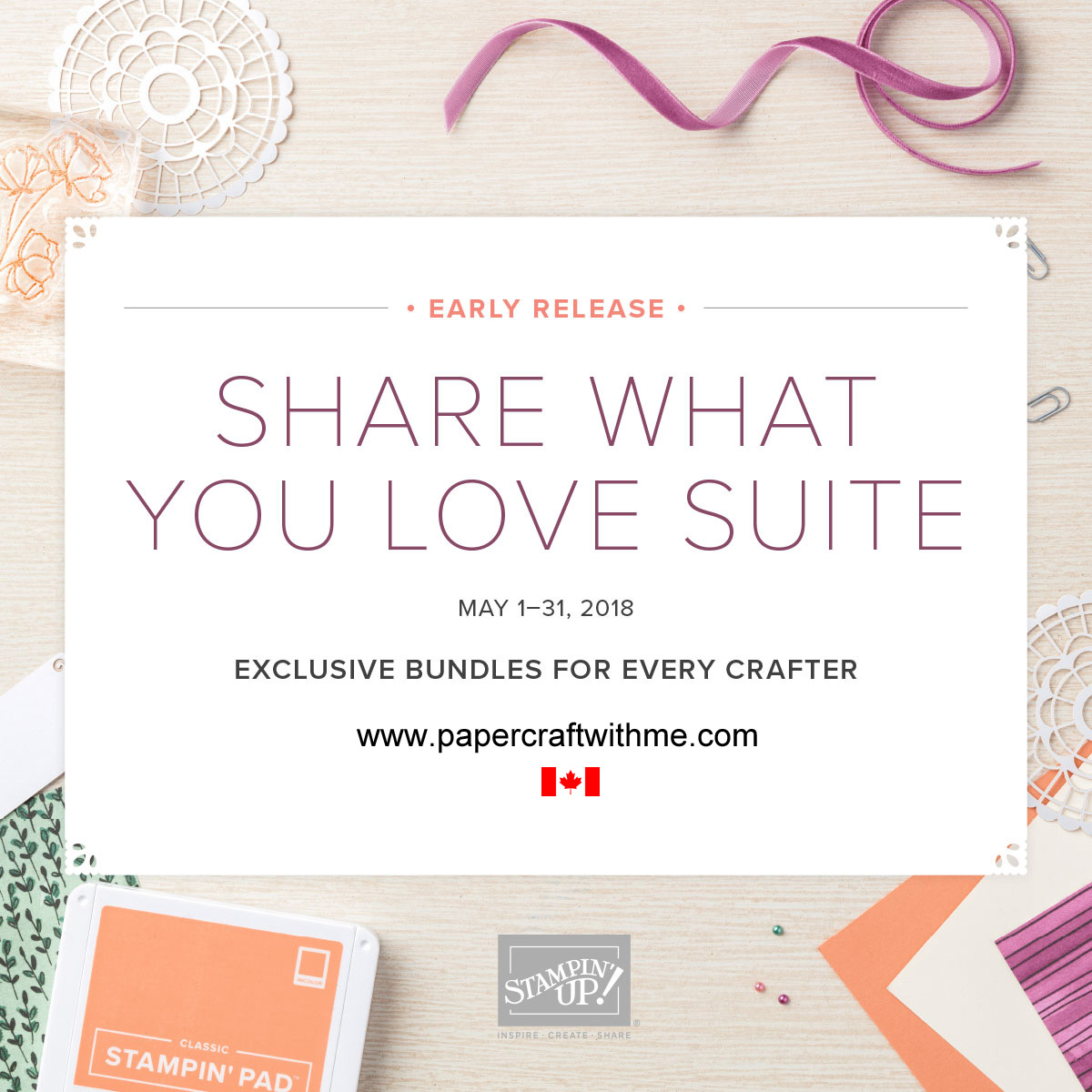 Share What You Love - exclusive early release bundles of Stampin' Up! products available in Canada until May 31, 2018.