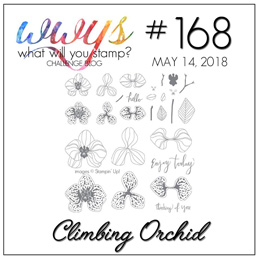 What Will You Stamp? Challenge - WWYS168 Climbing Orchid (May 14 to 19, 2018)