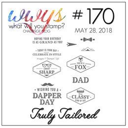 What Will You Stamp? Challenge WWYS170 - Truly Tailored (May 28 to June2, 2018)