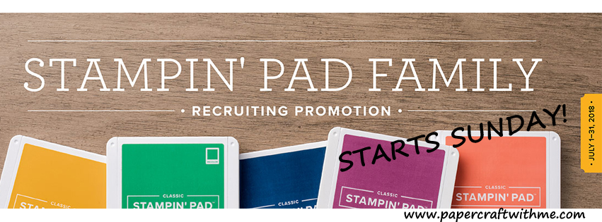Stampin' Up! Stampin' Pad Family recruitment promotion starts July 1st 2018