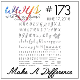 What Will You Stamp? Challenge WWYS173 - Make A Difference