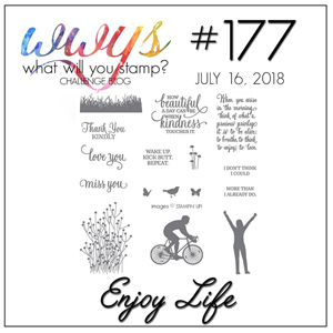 What Will You Stamp? Challenge WWYS177 Enjoy Life (July 16 to 23, 2018)