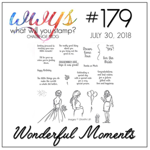 What Will You Stamp? Challenge WWYS179 - Wonderful Moments (July 30 to August 4, 2018)
