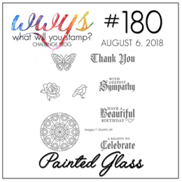 What Will You Stamp? Challenge WWYS180 Painted Glass (August 6 to 11, 2018)