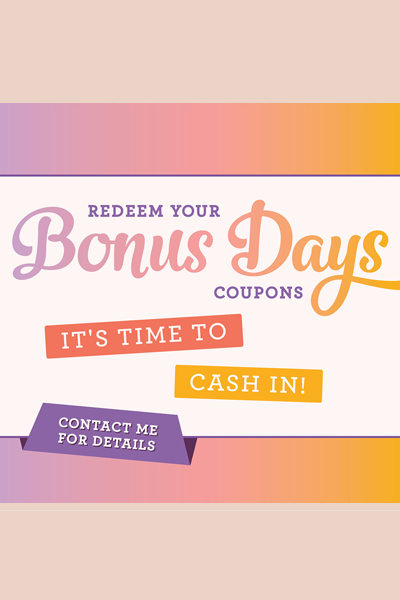 Don't forget to place your order in September and redeem those Bonus Days coupons!