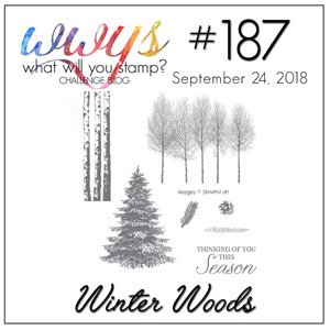 What Will You Stamp? Challenge WWYS187-Winter Woods (September 24 to 29, 2018)
