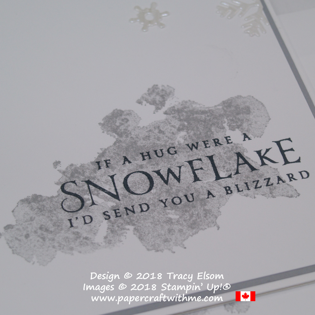 If a hug were a snowflake I'd send you a blizzard. Simple sentiment from the Beautiful Blizzard Stamp Set from Stampin' Up!