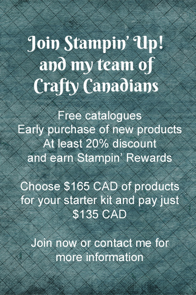 Join Stampin' Up! and my team of Crafty Canadians for discounts, free products and more. www.papercraftwithme.com