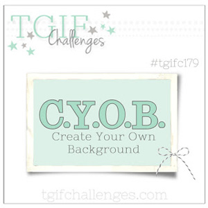 TGIF challenge logo TGIFC179 - Create Your Own Background (Sep 28 - Oct 4,2018)