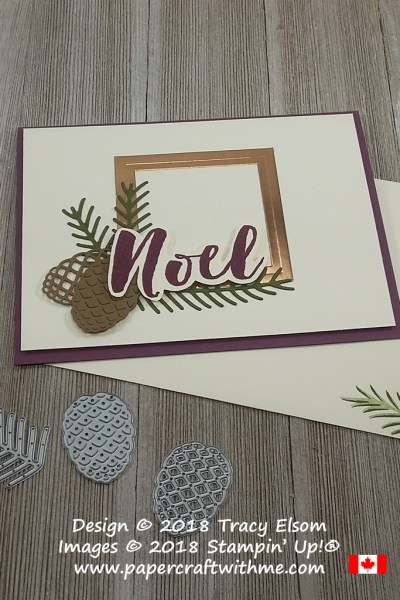 Christmas card with noel sentiment, pine branches and cones from the Christmas Pines Stamp Set and Pretty Pines Thinlits Dies from Stampin' Up!