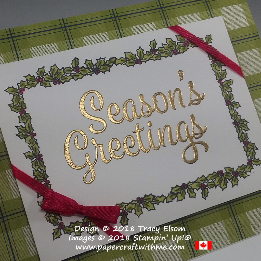Close up of season's greetings sentiment from the Snowflake Sentiments Stamp Set and holly border created using the At Home With You Stamp Set from Stampin' Up!