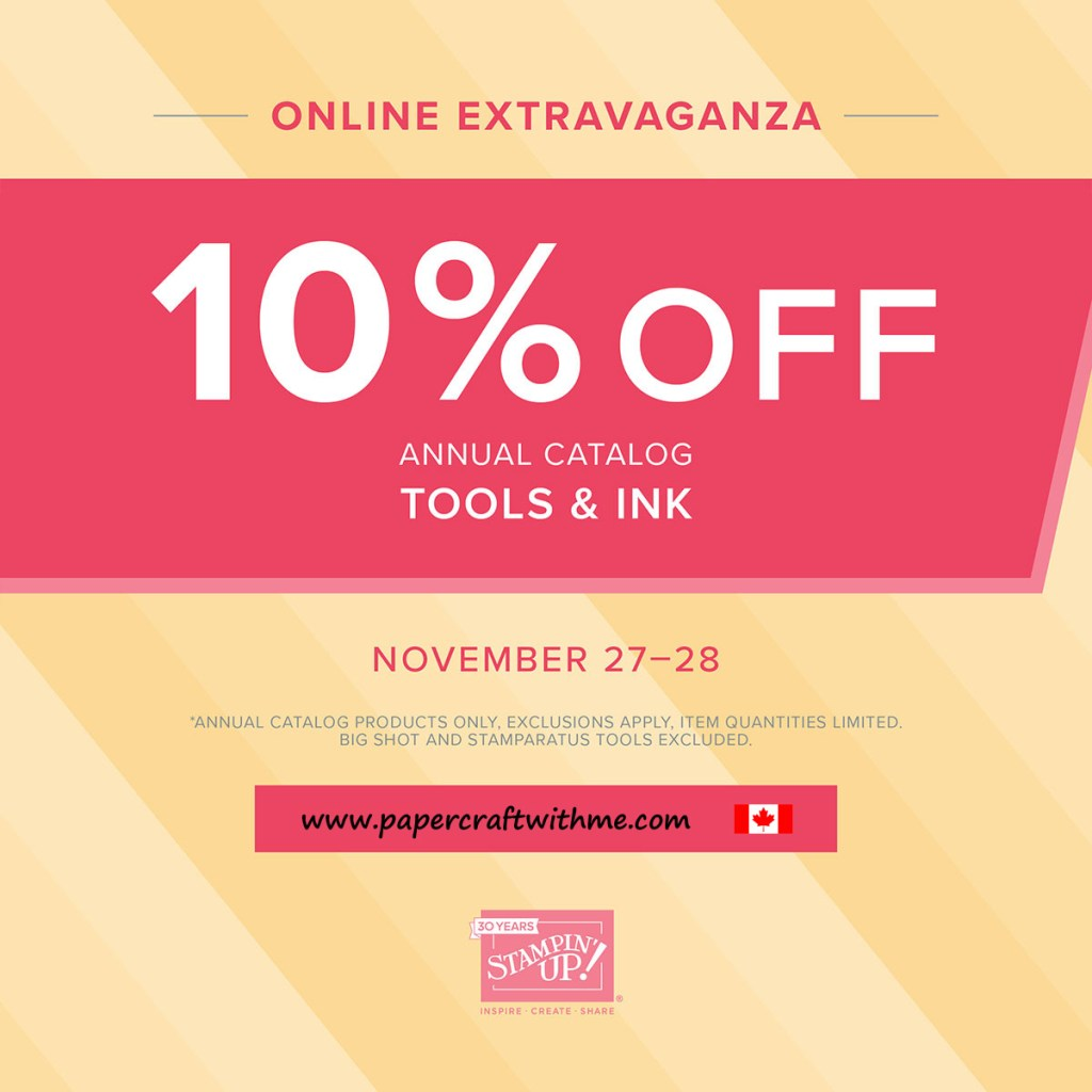 Get 10% off almost all tools and inks from the Stampin' Up! 2018/2019 Annual Catalogue November 27-28, 2018 (while stocks last)