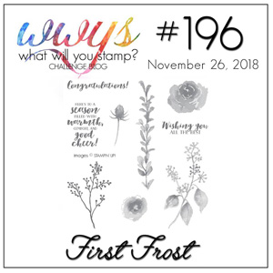 What Will You Stamp? design challenge WWYS196 First Frost (November 26 - December 1, 2018)