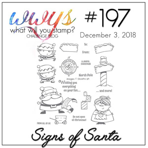 What Will You Stamp? design challenge WWYS197 Signs of Santa (December 3 to 8, 2018)