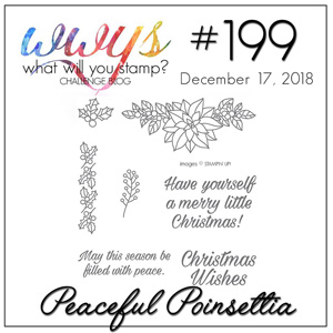 What Will You Stamp? challenge WWYS199 Peaceful Poinsettia (December 17 to 22, 2018)