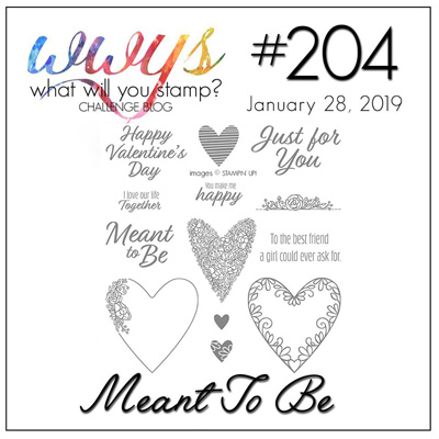 What Will You Stamp? Challenge logo for WWYS204 Meant To Be (January 28 to February 2, 2019)