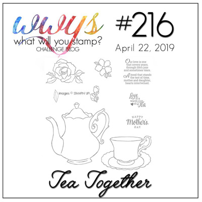 Logo for the What Will You Stamp? Challenge #WWYS216 - Tea Together (April 22 to 27, 2019)