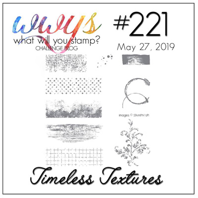 Logo for the What Will You Stamp? challenge #WWYS221 - Timeless Textures (May 27 to Jun 1, 2019)