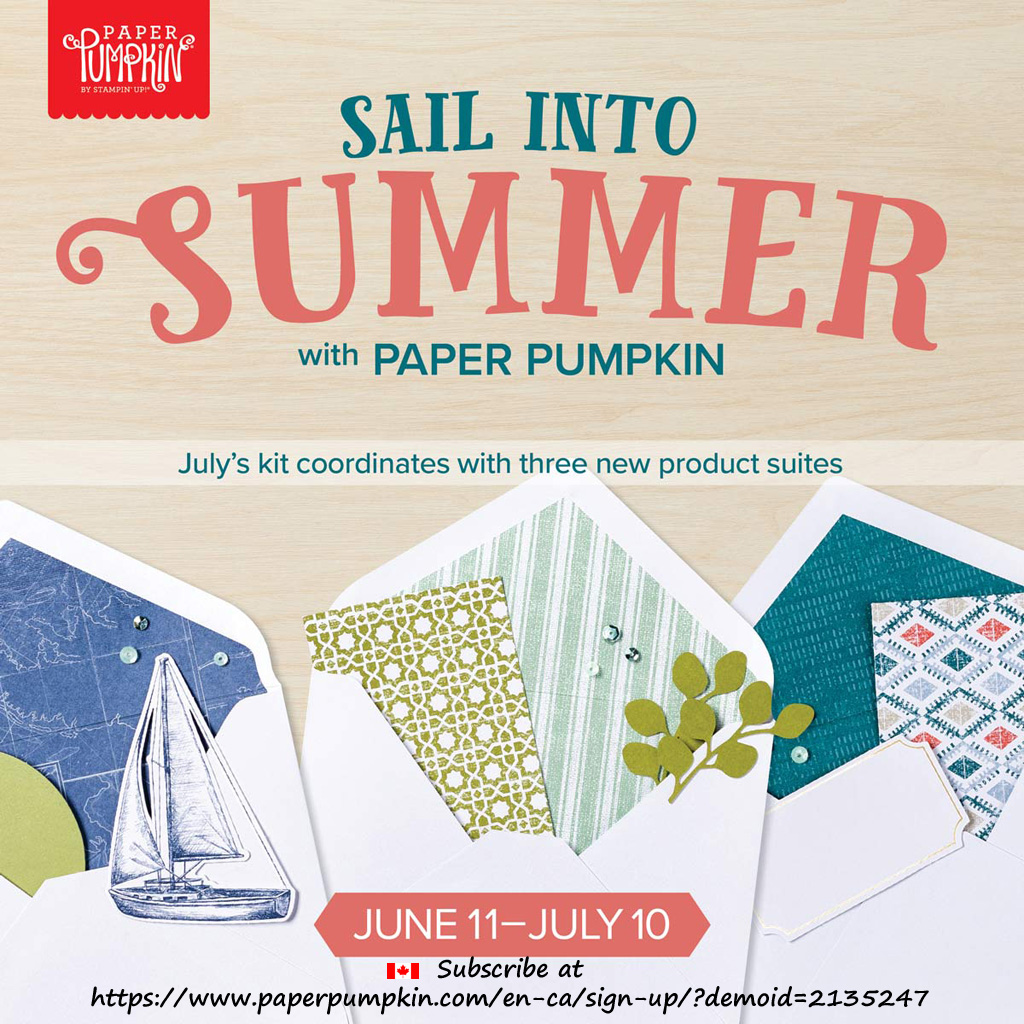 To get the July 2019 Paper Pumpkin kit - On My Mind, delivered to you in Canada, Subscribe by July 10th, 2019.