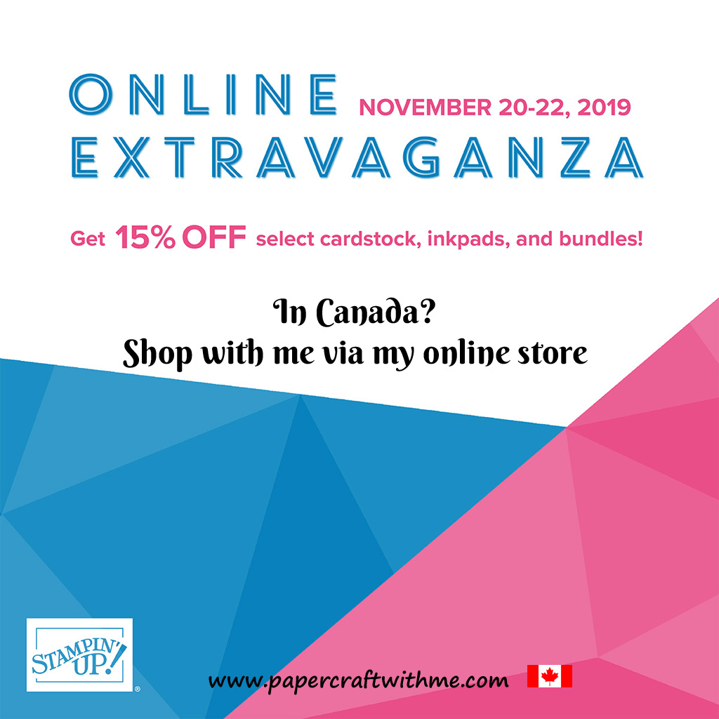 Don't miss the Stampin' Up! Online Extravaganza from November 20 to 22, 2019. Get selected card, ink pads and bundles at 15% off! Order via my online store for delivery anywhere in Canada. #papercraftwithme.