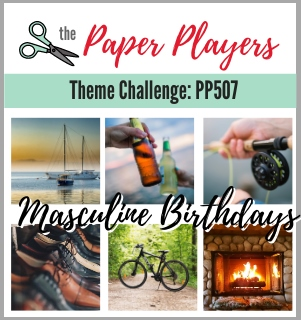 The Paper Players Challenge PP507 - Masculine Birthdays (Sep 6-11, 2020)