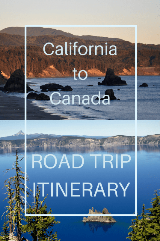 California to Canada road trip itinerary