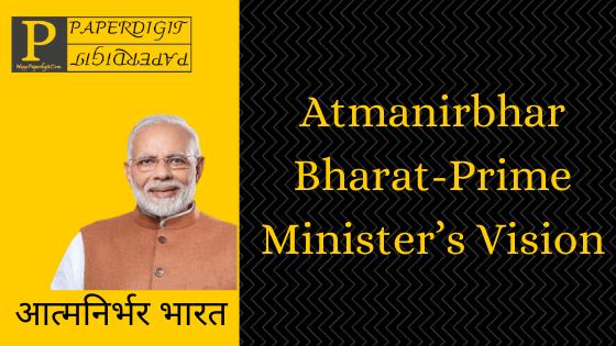 Atmanirbhar Bharat-Prime Minister's Vision