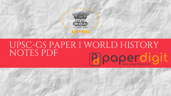 UPSC GS Paper 1 World History Notes 1