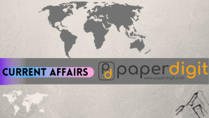 Current Affairs for UPSC, BPS, SSC, UPPSC, UPSSC, IBPS PO