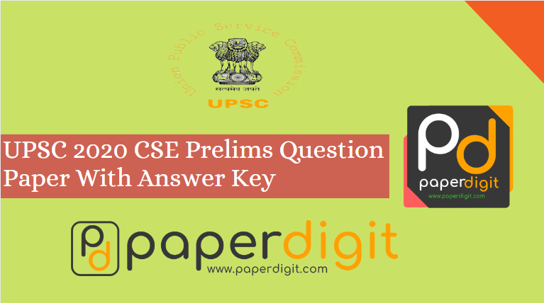 Question paper of UPSC 2020 CSE With Answer Key, paperdigit.com