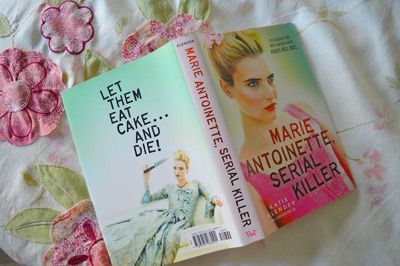 Marie Antoinette, Serial Killer by Katie Alender // eat cake and DIE