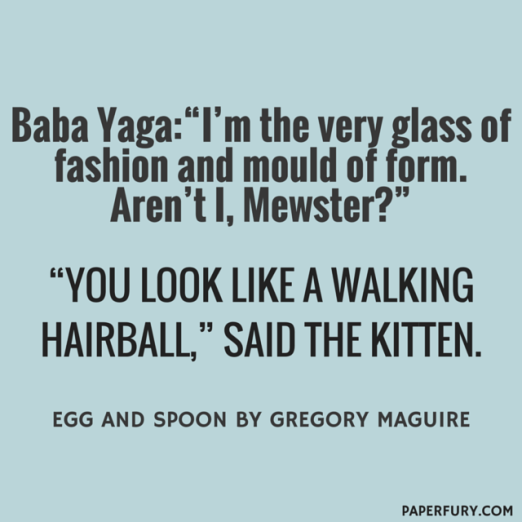 "Baba Yaga-""I'm the very glass of fashion"