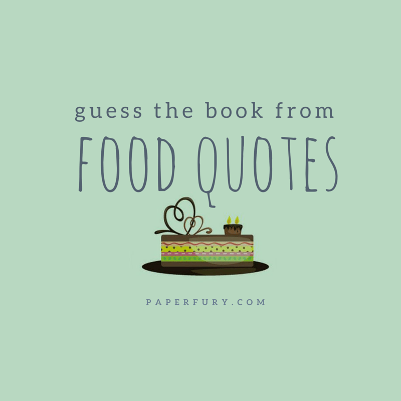 Guess The Book From Food Quotes Quiz Classy Quotes Quiz
