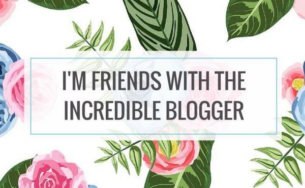 incredible blogger