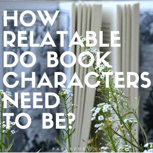 How Relatable Do Book Characters Need To Be-