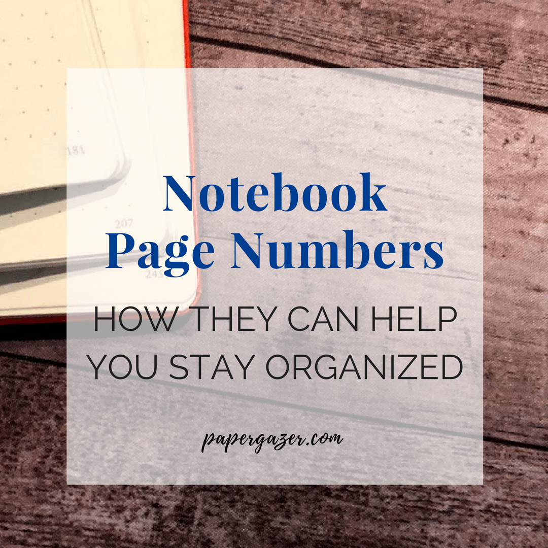 Notebook Page Numbers, How using notebook page numbers can help you stay organized and increase your productivity. The Paper Gazer.