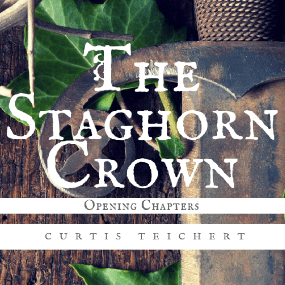 Staghorn Crown Downloadable Chapters