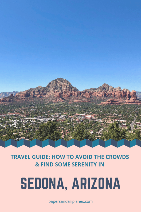 Travel Guide: How to Avoid the Crowds and Find Some Serenity in Sedona, Arizona