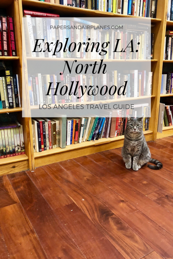 Exploring LA - North Hollywood - Los Angeles Travel Guide