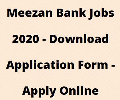 Meezan Bank Jobs 2020 - Download Application Form - Apply Online