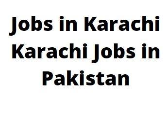 Jobs in Karachi - Karachi Jobs in Pakistan in 2021