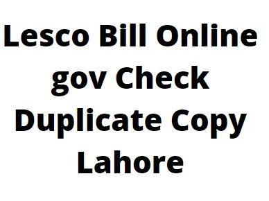 Lesco Bill Online gov Check Duplicate Copy Lahore