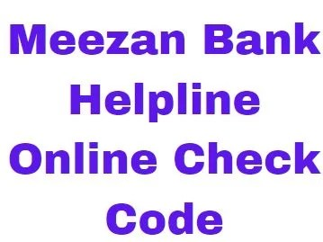Meezan Bank Helpline Online Check Code