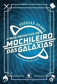 O Guia do Mochileiro das Galáxias!