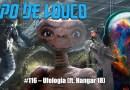Papo de Louco #116 – Ufologia (ft. Hangar 18)