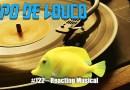 Papo de Louco #122 – Reacting Musical