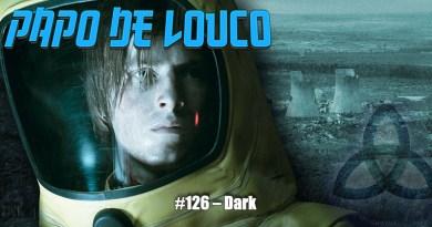 Papo de Louco #126 – Dark