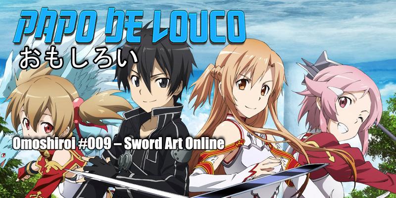 Omoshiroi #009 – Sword Art Online