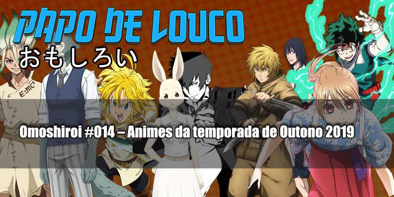 Omoshiroi #014 – Animes da temporada de Outono 2019