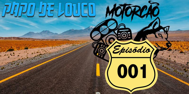 Motorcão: Episódio 001